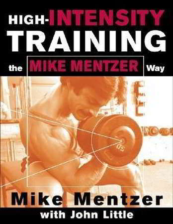 High-Intensity Training -The Mike Mentzer Way