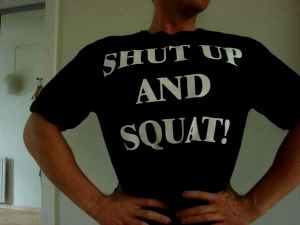 Shut Up And Squat T-Shirt - TRYK PÅ BRYSTET