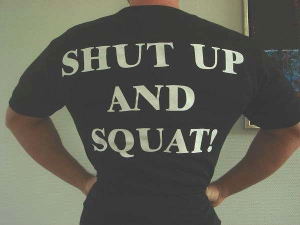 Shut Up And Squat T-Shirt - TRYK PÅ RYGGEN